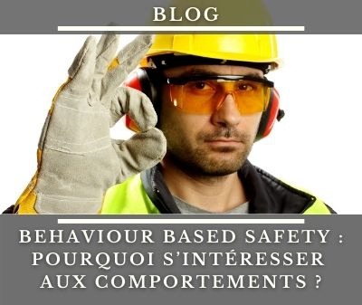 Sécurité et comportement BBS Behaviour Based Safety